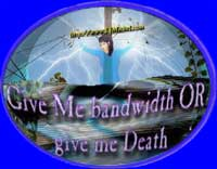 Bandwidth or Death